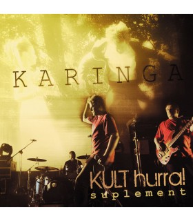 Kult - Karinga - Hurra! suplement [maxisingiel CD]