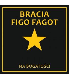 Bracia Figo Fagot - Na bogatości [CD] (Reedycja)