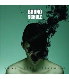 Bruno Schulz - Nowy lepszy człowiek [CD]
