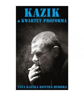 Kazik & Kwartet ProForma - Tata Kazika kontra Hedora [Kaseta MC]