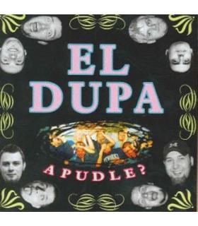 El Dupa - A pudle? [CD]
