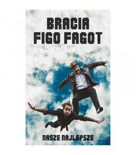Bracia Figo Fagot - Nasze najlepsze [MC]