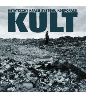 Kult - Ostateczny krach systemu korporacji [CD]