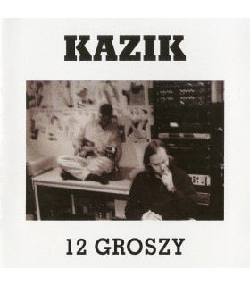 Kazik - 12 Groszy [CD]