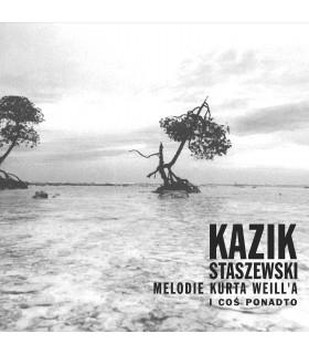 Kazik Staszewski - Melodie Kurta Weilla i coś ponadto [CD]