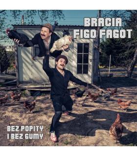 Bracia Figo Fagot - Bez popity i bez gumy [CD]