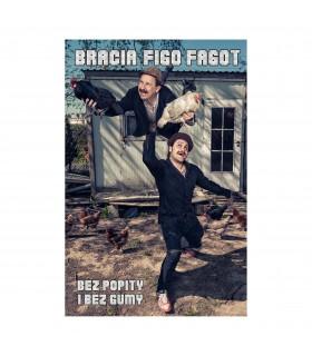 Bracia Figo Fagot - Bez popity i bez gumy [MC]