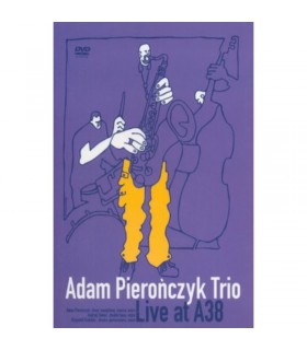 Adam Pierończyk Trio Live at A38 [DVD]