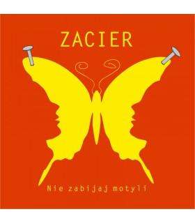 Zacier - Nie zabijaj motyli [CD]