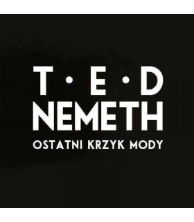 Ted Nemeth - Ostatni krzyk mody [CD]