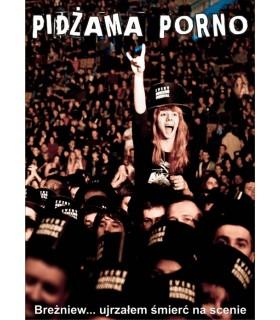 Pidżama Porno - Breżniew - ujrzałem śmierć na scenie [DVD]