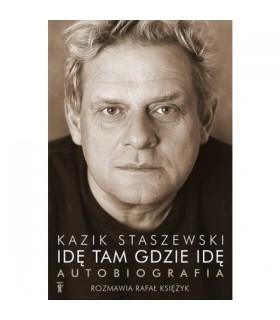 Książka Kazik Staszewski - Idę tam gdzie idę. Autobiografia