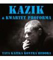 Kazik & Kwartet ProForma - Tata Kazika kontra Hedora [CD]